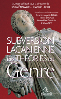 PARIS - SUBVERSION LACANIENNE DES THEORIES DU GENRE - Fabian FAJNWAKS et Clotilde LEGUIL