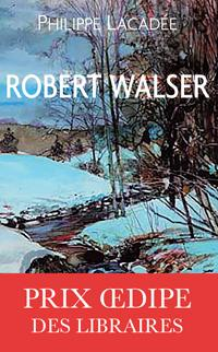 ROBERT WALSER, LE PROMENEUR IRONIQUE